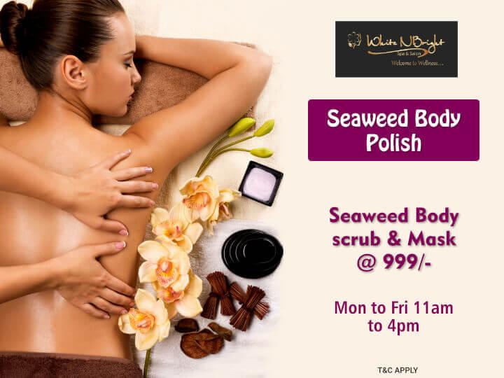 Body Spa in Thane - Seaweed Body Polish - White N Bright Spa